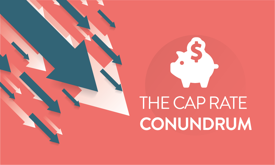 The Cap Rate Conundrum
